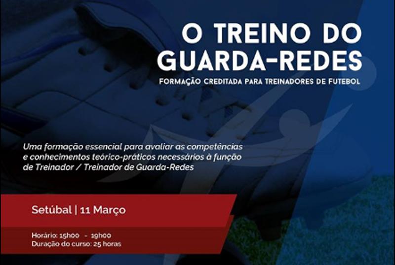 """Formação: """"O treino de guarda-redes"""" em Setúbal"""